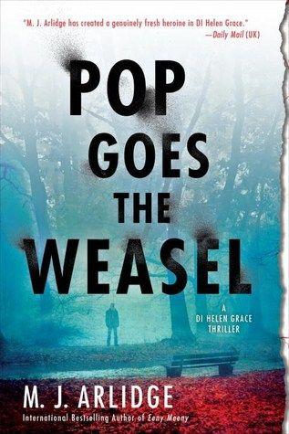 Pop Goes the Weasel (Helen Grace #2) by M.J. Arlidge
