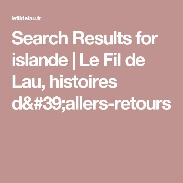 Search Results for islande | Le Fil de Lau, histoires d'allers-retours