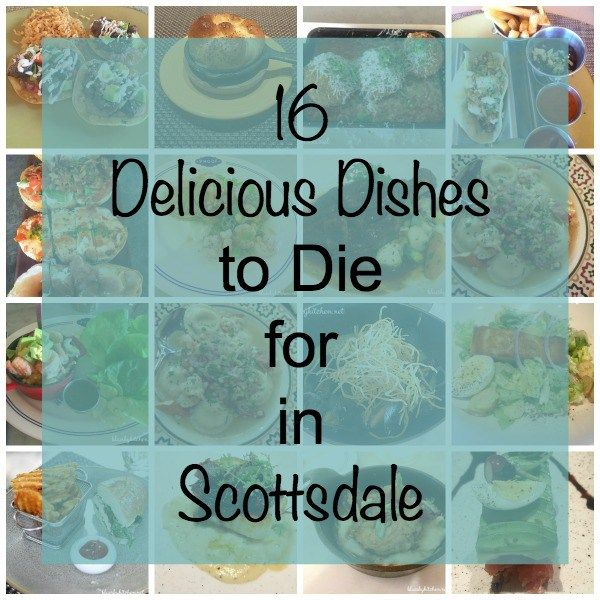 16 Delicious Dishes to Die for in Scottsdale