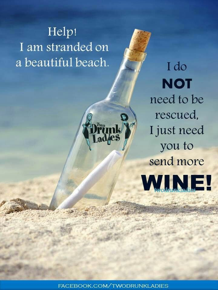 Please send wine.