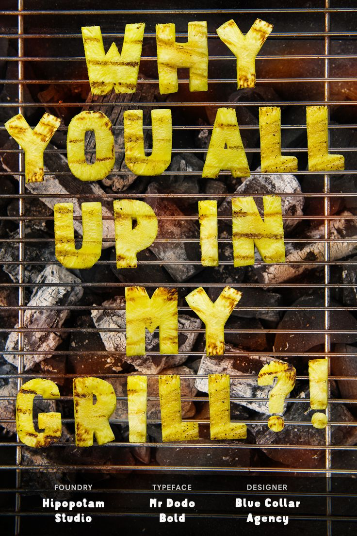 """""""Why you all up in my grill?!"""" Featuring Mr. Dodo Bold from Hipopotam Studio - Art by Blue Collar Agency #fontspiration #fonts #typography #design"""