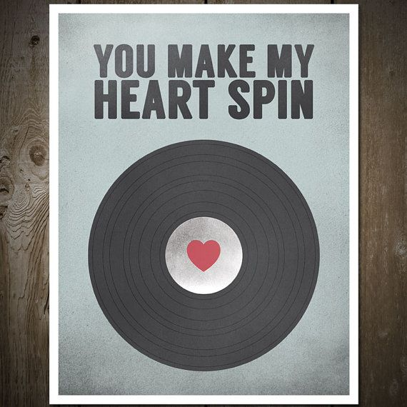 """- """" YOU MAKE MY HEART SPIN """" ~ Vinyl Record, Music Print Poster Artwork - #music #quote #heart #record #Posterart #musicquote http://www.pinterest.com/TheHitman14/music-quotes-%2B/"""