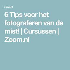6 Tipps zum Beschießen des Nebels! | Kurse | Zoom.nl