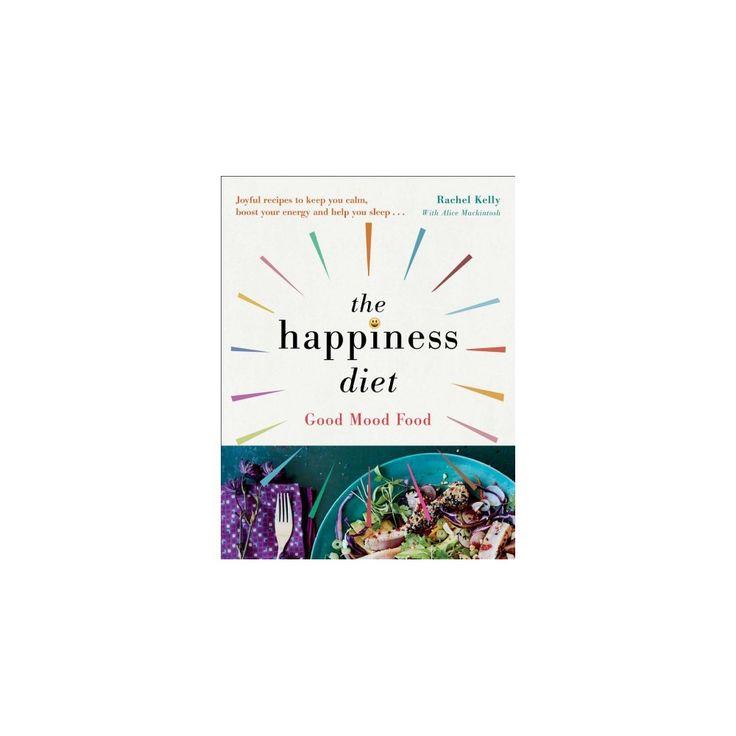 Happiness Diet : Good Mood Food (Paperback) (Rachel Kelly)