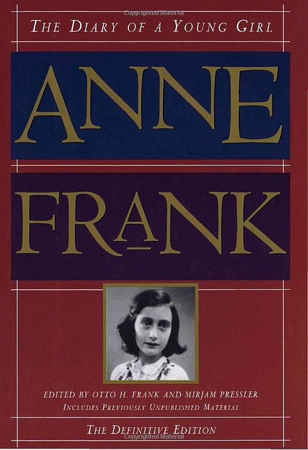 The Diary of a Young Girl - Anne Frank - Want to reread this, haven't read it in a long time.