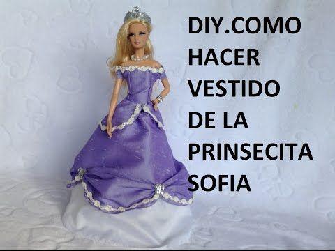 DIY.COMO HACER VESTIDO DE LA PRINCESITA SOFIA PARA MUÑECAS BARBIE, SOFIA THE FIRST - YouTube