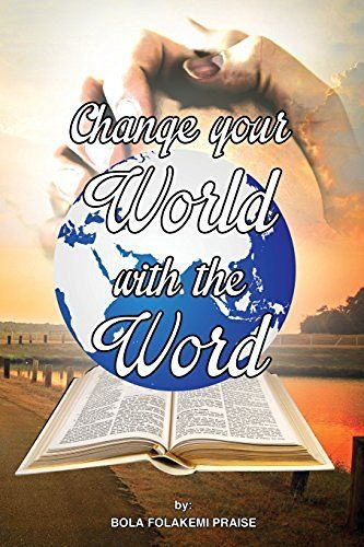 Change Your World With The Word (Daily Devotional series 1-3)…