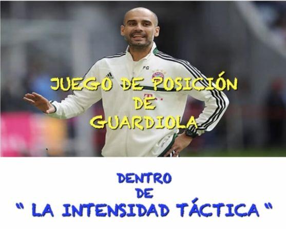 Juego de Posición de Guardiola dentro de la Intensidad Táctica
