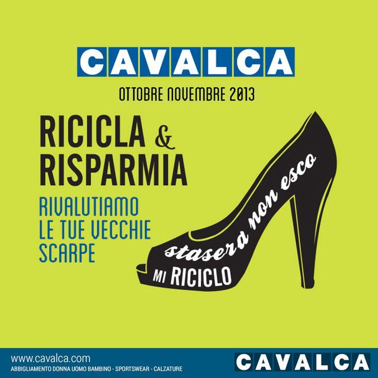 Da #Cavalca il risparmio è di casa. A #Ottobre e #Novembre ricicliamo le tue vecchie #scarpe e ti scontiamo quelle nuove!  #Arcisate #Varese #moda