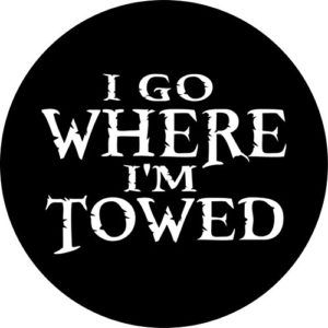 I-go-where-Im-towed-Spare-Tire-Cover-for-Jeep-RV-and-more-all-sizes-available-0