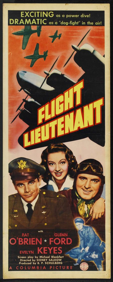 Flight Lieutenant (1942) Stars: Pat O'Brien, Glenn Ford, Evelyn Keyes, Hugh Beaumont, Lloyd Bridges, Marcel Dalio ~ Directed by Sidney Salkow