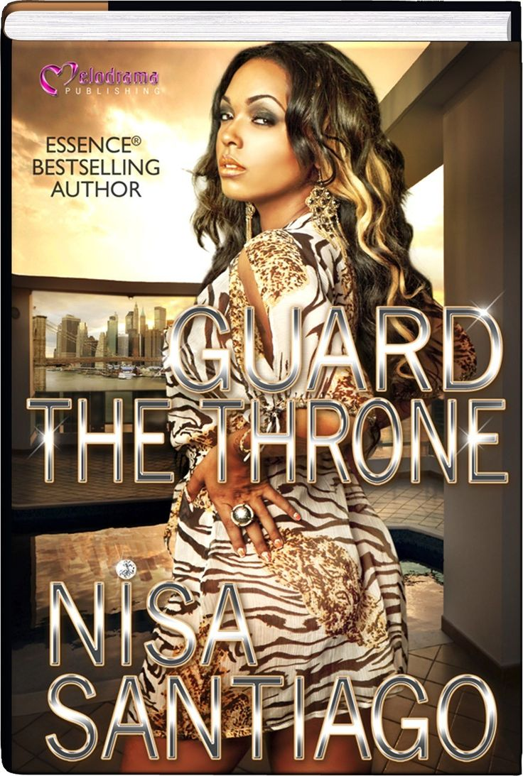 Guard The Throne  By: Nisa Santiago (the Book You Read After You Read  Checkmate  By: Nisa Santiago)