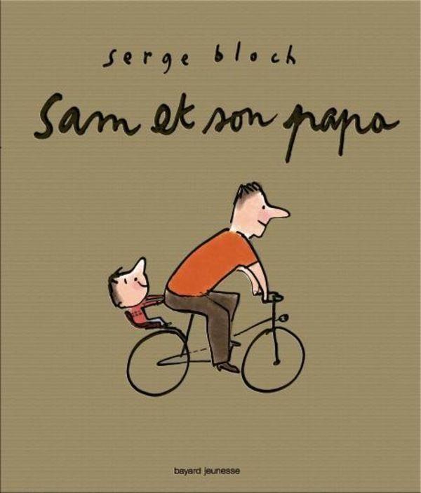 SAM ET SON PAPA - ALBUMS - Bayard Editions