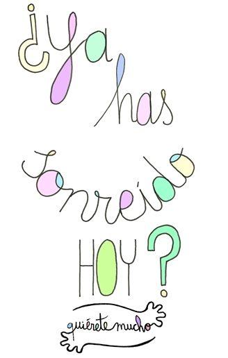 Láminas Positivas de QuiéreteMucho: ¿Ya has sonreído hoy? ----} @quieretemucho_