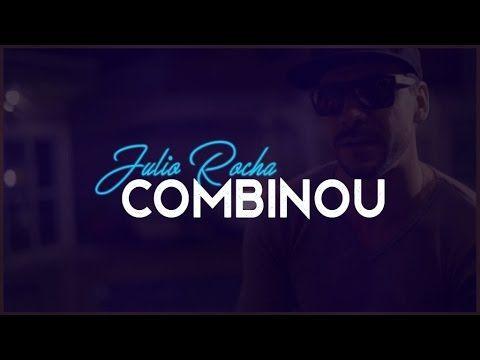 Julio Rocha - Combinou - YouTube