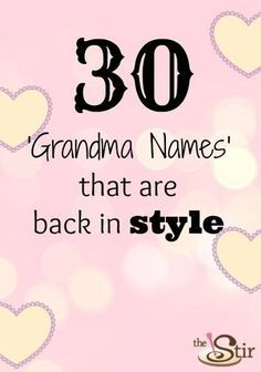 30 Old Time 'Grandma' Names That Are Making a Comeback | Which name on this list is your favorite?!