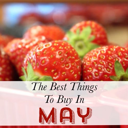 Want to save more money? Check out the best things to buy in May and save.