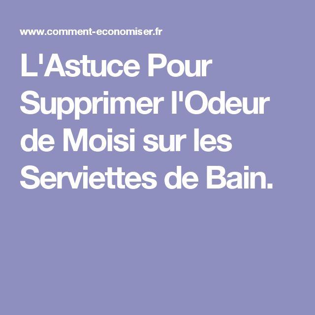 L'Astuce Pour Supprimer l'Odeur de Moisi sur les Serviettes de Bain.