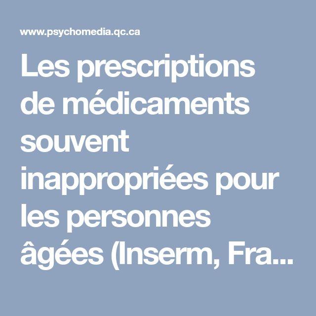 Les prescriptions de médicaments souvent inappropriées pour les personnes âgées (Inserm, France) | Psychomédia