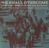 We Shall Overcome: Songs from the Freedom Riders & the Sit-Ins [CD]