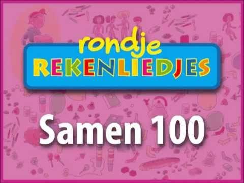 Samen 100 - Rondje Rekenliedjes - YouTube