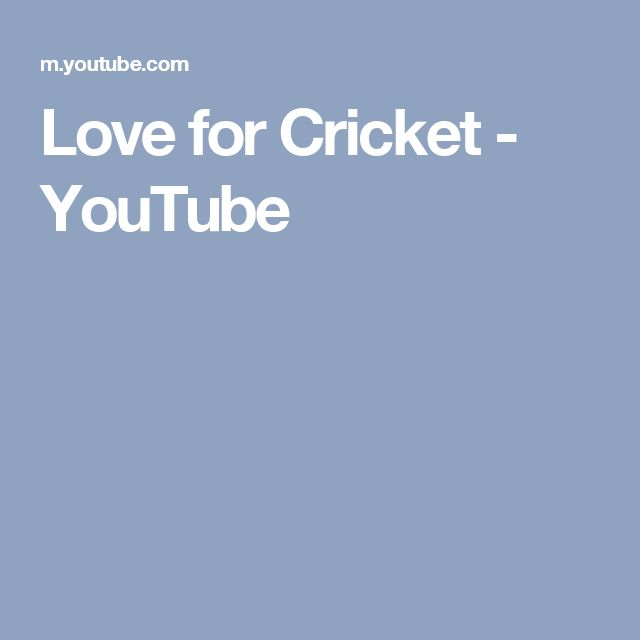 Love for Cricket - YouTube