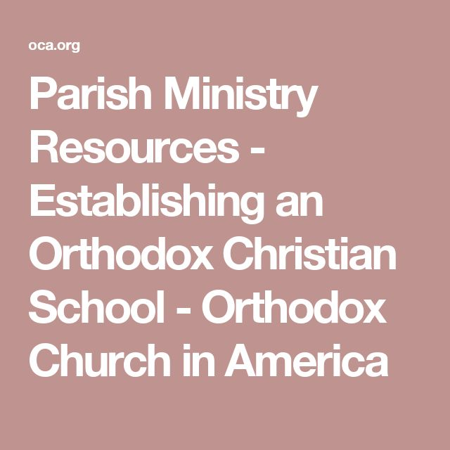Parish Ministry Resources - Establishing an Orthodox Christian School - Orthodox Church in America