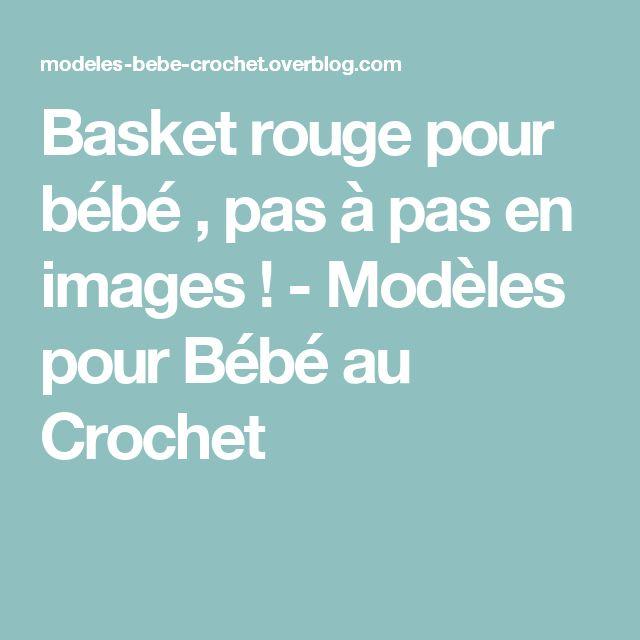 Basket rouge pour bébé , pas à pas en images ! - Modèles pour Bébé au Crochet