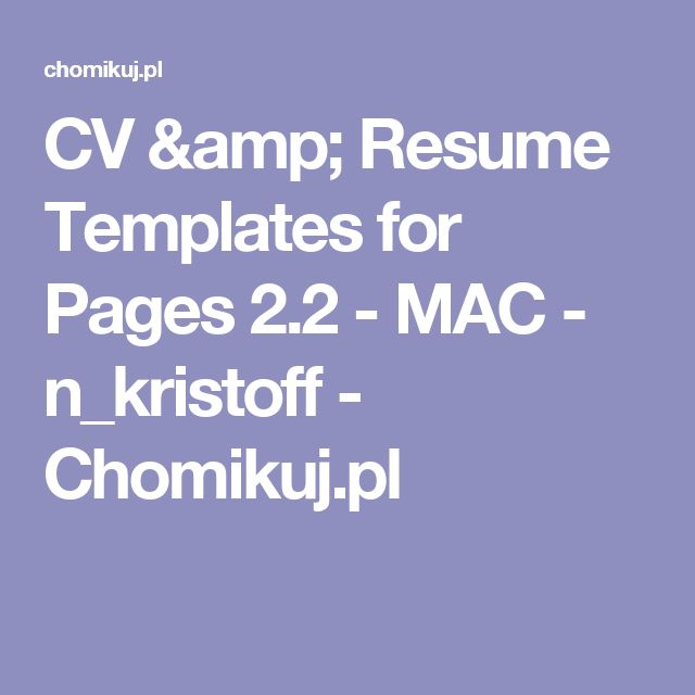 CV & Resume Templates for Pages 2.2 - MAC - n_kristoff - Chomikuj.pl
