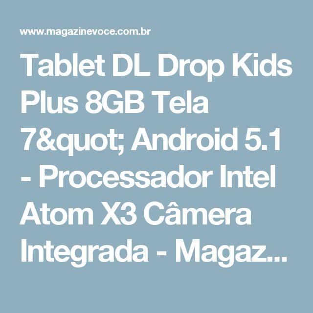 "Tablet DL Drop Kids Plus 8GB Tela 7"" Android 5.1 - Processador Intel Atom X3 Câmera Integrada - Magazine Edsonpinto"