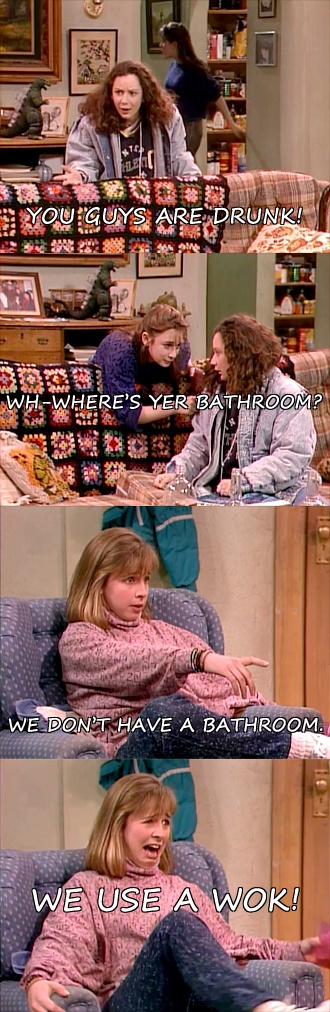 Roseanne. Becky drunk. I have to go flush the wok. LOL!!!