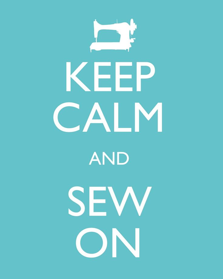 Keep Calm and Sew On - Need to print and hang in sewing room.