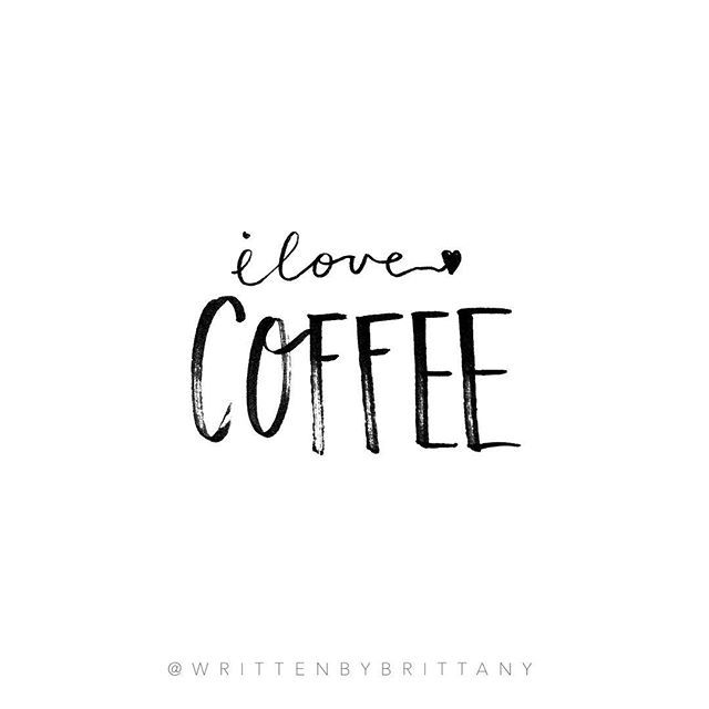 Mmm ☕️ Coffee Quotes | Quotes about Coffee | Coffee Lover Quotes | Hand Lettered Quotes | Calligrahy Quotes | Quote of the day | Brush Lettering | Hand Lettering | Lettering Quotes | Modern Calligraphy | Written by Brittany | Written by Brittany Lettering | Inspirational Quotes | Motivational Quotes | Quotes about Happiness