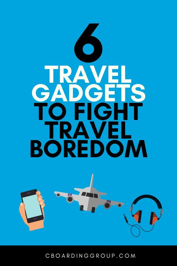 How These 6 Gadgets Help Me Avoid Travel Boredom In 2020 Travel