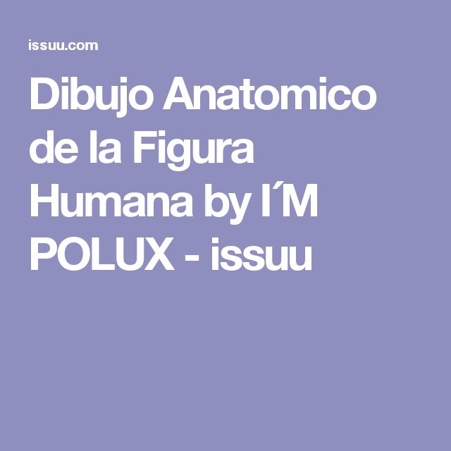 Dibujo Anatomico de la Figura Humana by I´M POLUX - issuu