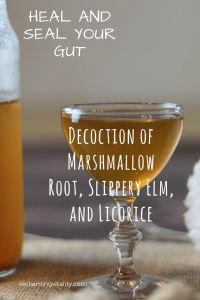 Decoction of Marshmallow root, slippery elm bark, and licorice