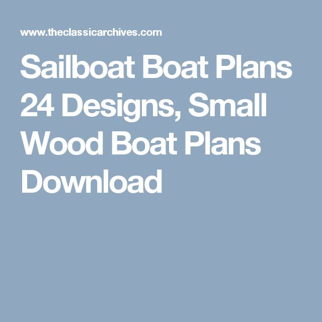 Sailboat Boat Plans 24 Designs, Small Wood Boat Plans Download