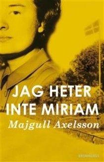 Bästa boken: Jag heter inte Miriam av Majgull Axelsson. Så bra skrivet om andra världskriget, romer och koncentrationsläger
