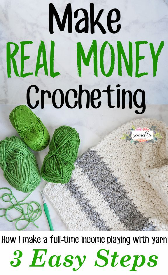 Make Real Money Crocheting in 3 Easy Steps   Tips from a Professional Crocheter   Free Tutorial from Sewrella
