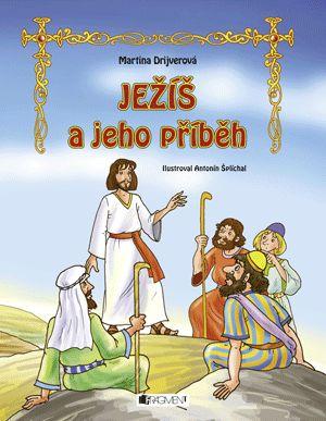 JEŽÍŠ a jeho příběh – pro děti | www.fragment.cz