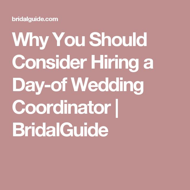 Why You Should Consider Hiring a Day-of Wedding Coordinator | BridalGuide