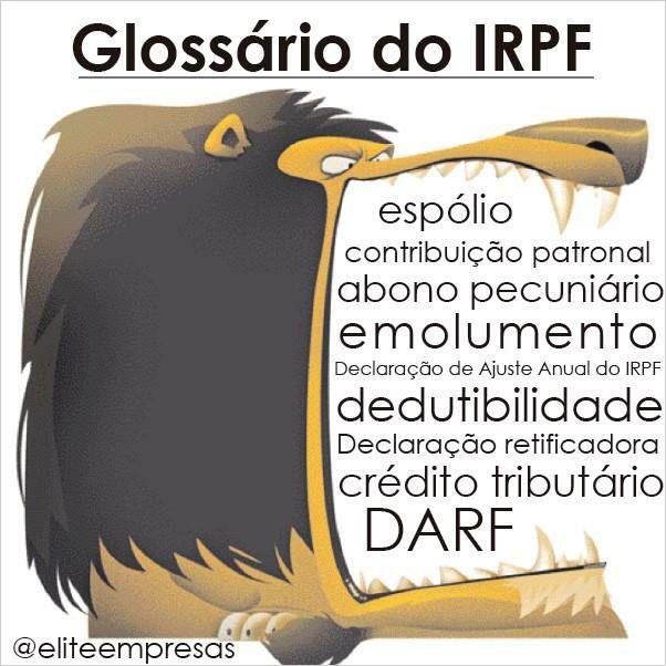 Você conhece esses termos? Não?  Clica aqui que te ajudamos: http://www.contabilidadeelite.com.br/duvidas-sobre-imposto-de-renda-2016-irpf-receita-federal/  #eliteempresas #IRPF #impostoderenda #ReceitaFederal #Glossário #IRPF #espólio #contribuiçãopatronal #abonopecuniário #emolumento #dedutibilidade #declaraçãoretificadora #créditotributário