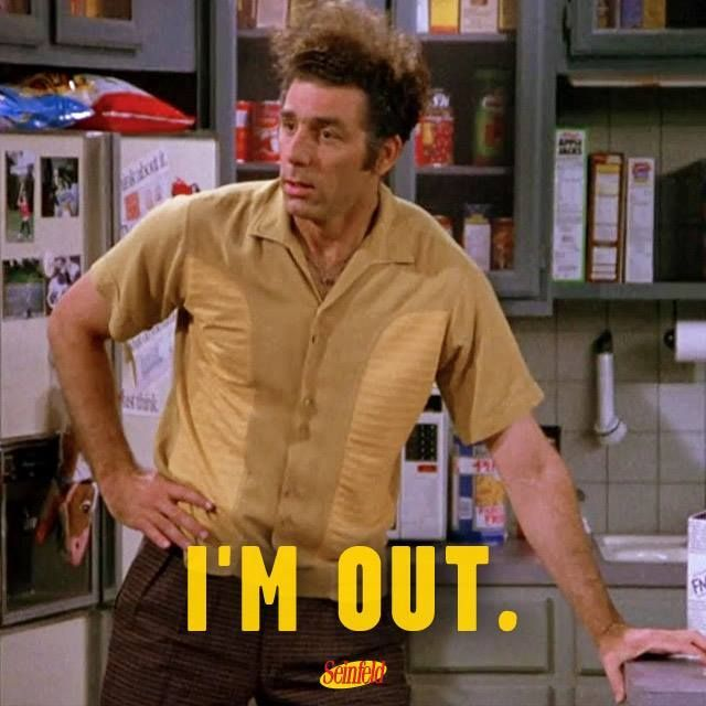Cosmo Kramer I M Out Of The Contest Seinfeld Quotes Seinfeld Funny Seinfeld