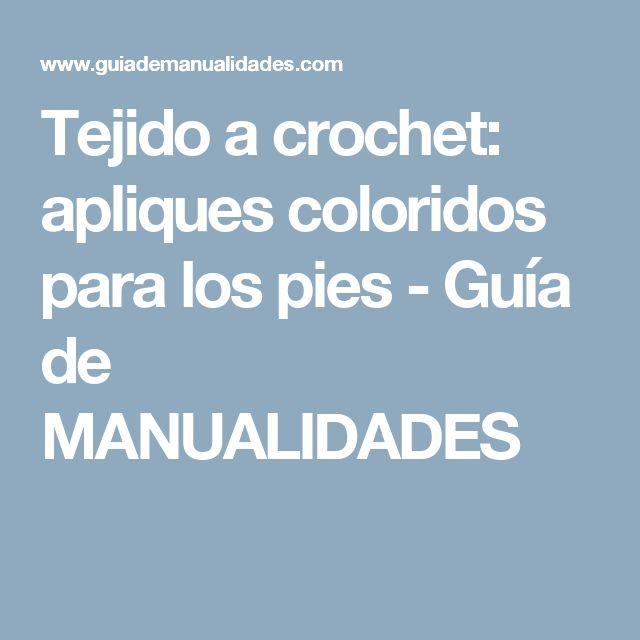Tejido a crochet: apliques coloridos para los pies - Guía de MANUALIDADES