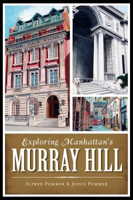 Buy a cheap copy of Exploring Manhattans Murray Hill book by Alfred Pommer. Free shipping over $10.