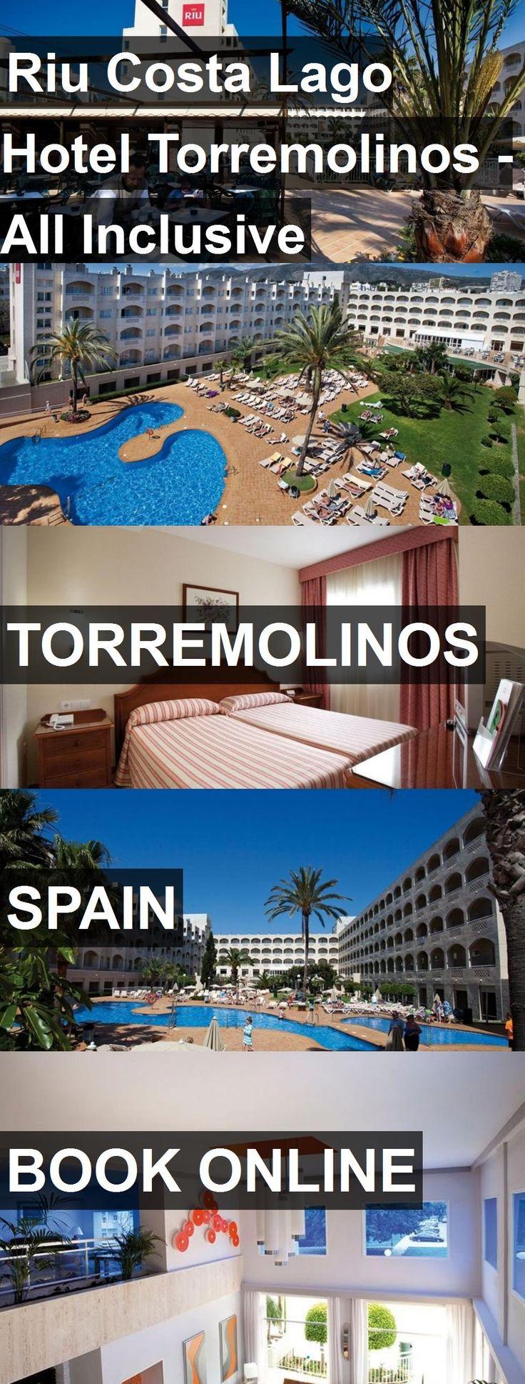 Sandos Papagayo Beach Resort Hotel Map%0A Riu Costa Lago Hotel Torremolinos  All Inclusive in Torremolinos  Spain   For more information