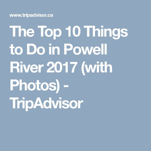 The Top 10 Things to Do in Powell River 2017 (with Photos) - TripAdvisor