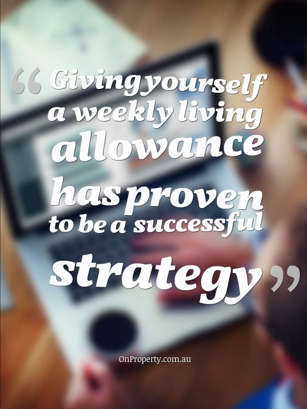 Giving yourself a weekly living allowance has proven to be a successful strategy