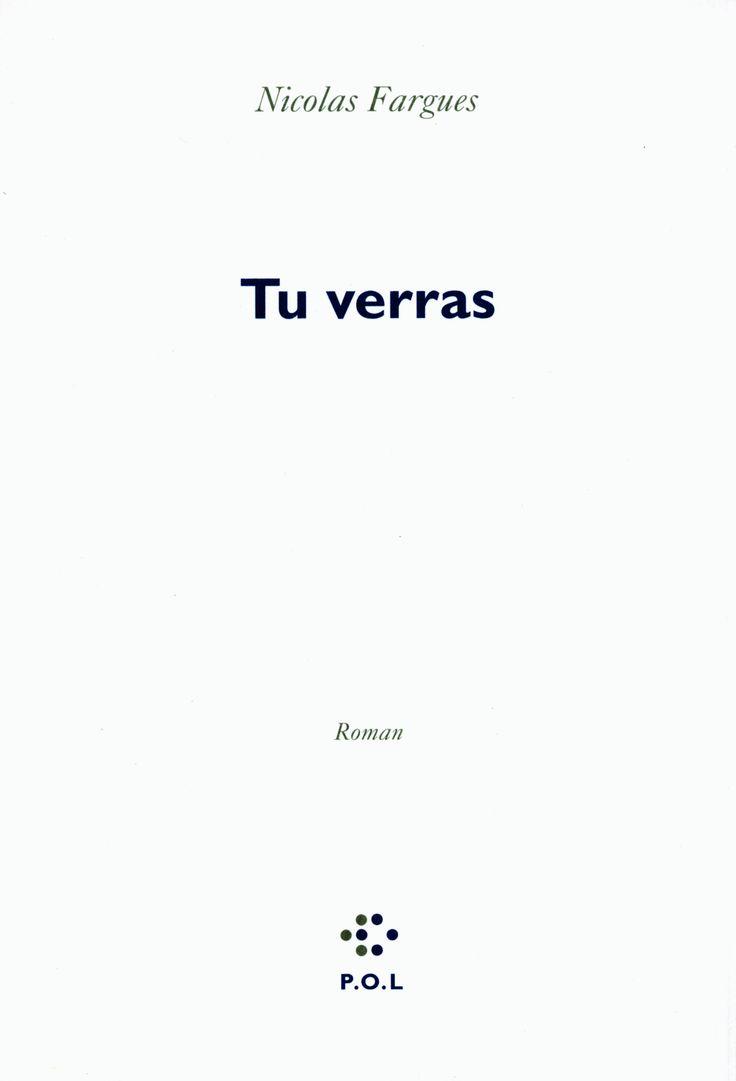 Nicolas Fargues : Tu verras - Ed. P.O.L