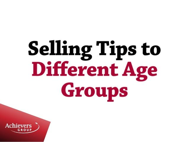 Selling tip to different age groups